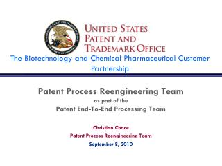 Patent Process Reengineering Team as part of the Patent End-To-End Processing Team