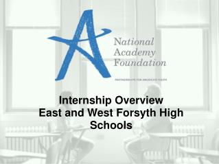 Internship Overview East and West Forsyth High Schools
