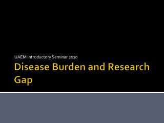 Disease Burden and Research Gap