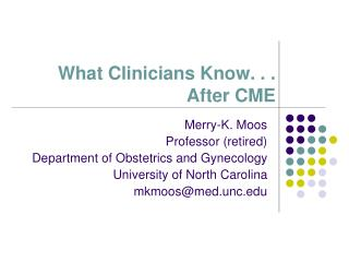 What Clinicians Know. . . After CME