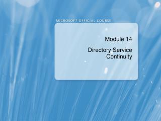 Module 14 Directory Service Continuity