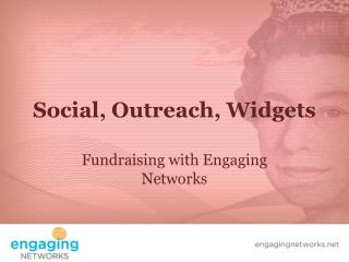 Social, Outreach, Widgets