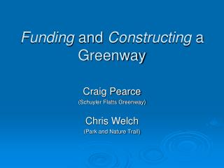 Funding  and  Constructing  a Greenway