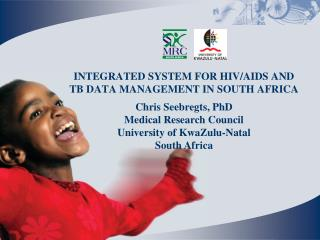 INTEGRATED SYSTEM FOR HIV/AIDS AND TB DATA MANAGEMENT IN SOUTH AFRICA