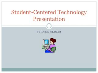 Student-Centered Technology Presentation
