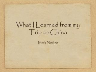 What I Learned from my Trip to China
