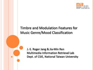 Timbre and Modulation Features for Music Genre/Mood Classification