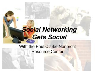 Social Networking  Gets Social