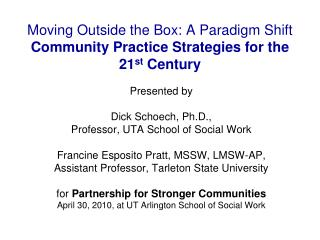 Moving Outside the Box: A Paradigm Shift Community Practice Strategies for the 21 st  Century