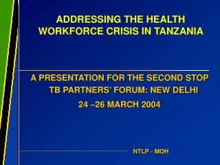ADDRESSING THE HEALTH WORKFORCE CRISIS IN TANZANIA