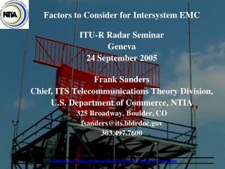 Factors to Consider for Intersystem EMC ITU-R Radar Seminar Geneva 24 September 2005 Frank Sanders