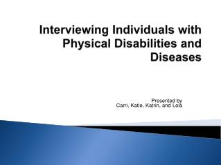 Interviewing Individuals with Physical Disabilities and Diseases