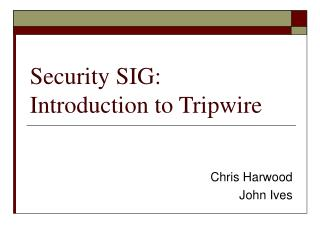 Security SIG:  Introduction to Tripwire