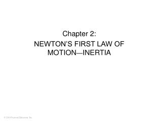 Chapter 2:  NEWTON'S FIRST LAW OF MOTION — INERTIA
