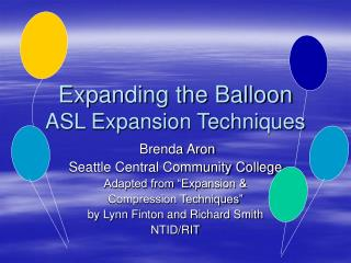 Expanding the Balloon ASL Expansion Techniques