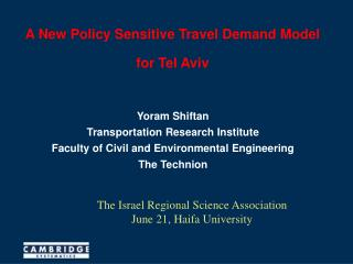 A New Policy Sensitive Travel Demand Model for Tel Aviv