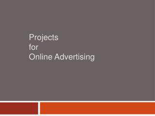 Projects for Online Advertising