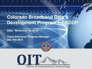 Colorado Broadband Data & Development Program -- CBDDP Date:   November 19,  2010