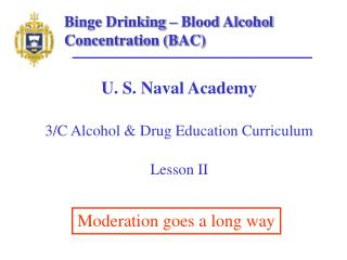 U. S. Naval Academy  3/C Alcohol & Drug Education Curriculum Lesson II