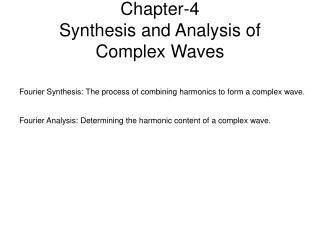 Chapter-4 Synthesis and Analysis of  Complex Waves