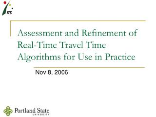 Assessment and Refinement of Real-Time Travel Time Algorithms for Use in Practice