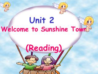 Unit 2 Welcome to Sunshine Town        (Reading)