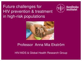 Future challenges for HIV prevention & treatment  in high-risk populations