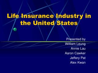 Life Insurance Industry in the United States