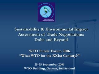 Sustainability  Environmental Impact Assessment of Trade Negotiations:  Doha and Beyond