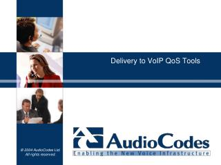 Delivery to VoIP QoS Tools