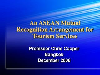 An ASEAN Mutual Recognition Arrangement for Tourism Services