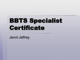 BBTS Specialist Certificate