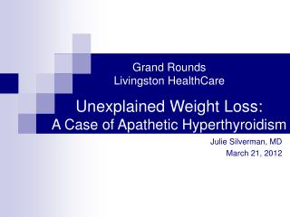 Unexplained Weight Loss:  A Case of Apathetic Hyperthyroidism