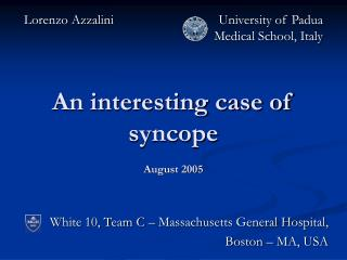 An interesting case of syncope August 2005