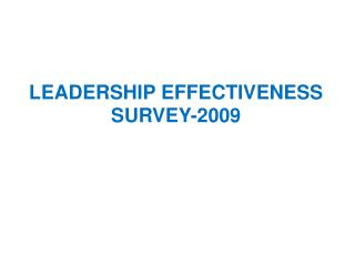 LEADERSHIP EFFECTIVENESS  SURVEY-2009