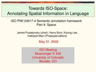Towards ISO-Space:  Annotating Spatial Information in Language