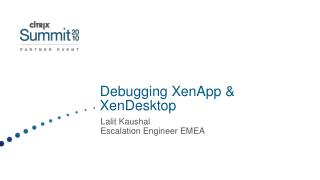 Debugging XenApp & XenDesktop
