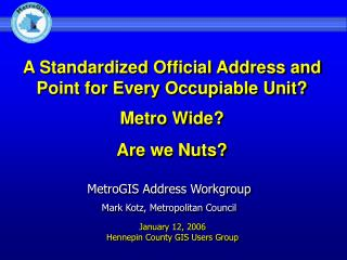 A Standardized Official Address and Point for Every Occupiable Unit? Metro Wide? Are we Nuts?