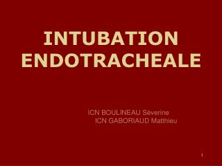 INTUBATION  ENDOTRACHEALE