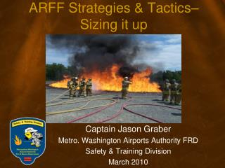 ARFF Strategies & Tactics– Sizing it up