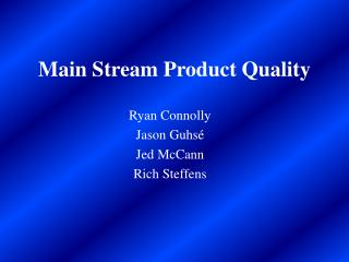 Main Stream Product Quality