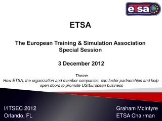 ETSA The European Training &  Simulation Association Special Session  3 December 2012