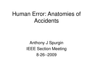 Human Error: Anatomies of Accidents