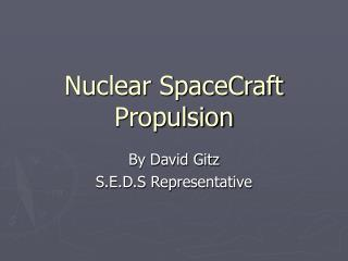 Nuclear SpaceCraft Propulsion