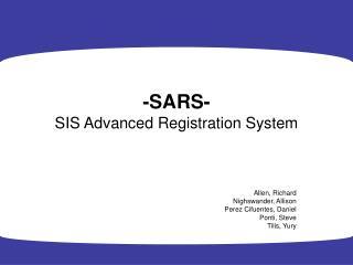 -SARS- SIS Advanced Registration System