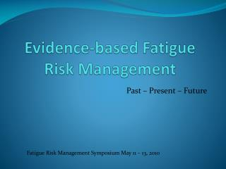 Evidence-based Fatigue Risk Management