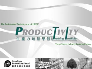 The Professional Training Arm of HKPC