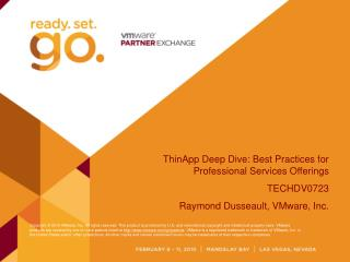 ThinApp Deep Dive: Best Practices for Professional Services Offerings TECHDV0723