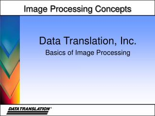 Data Translation, Inc. Basics of Image Processing