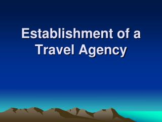 Establishment of a Travel Agency